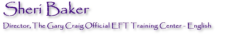Sheri Baker - Directory, The Gary Craig Official EFT Training Center